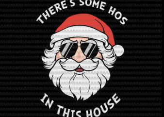 Santa Sunglasses svg, Hos in this house, santa vector, funny santa claus 2020 svg, christmas svg, Quarantine Christmas 2020 svg