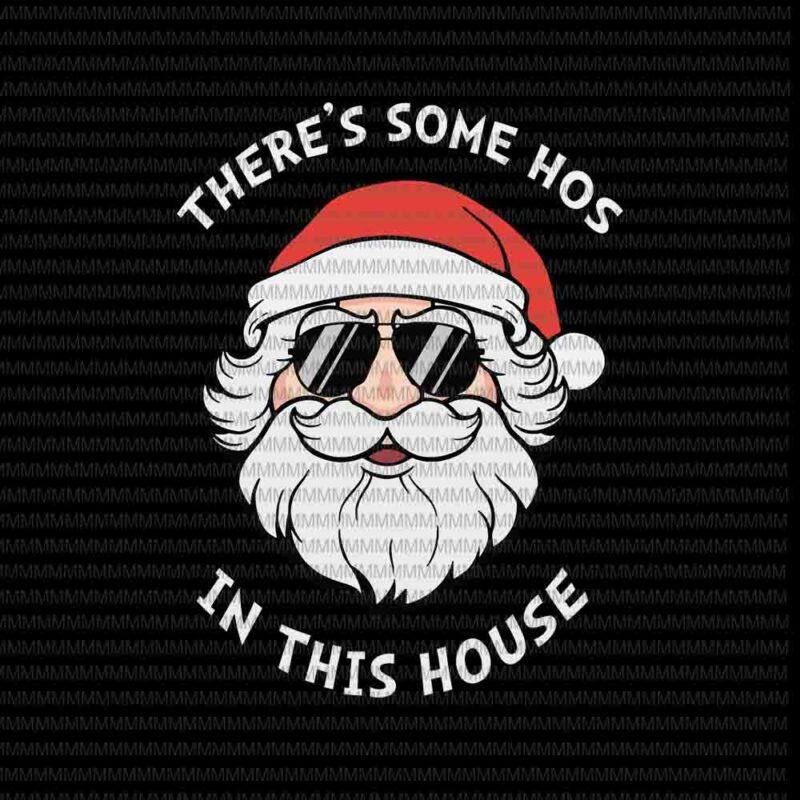 Santa Sunglasses svg, Hos in this house, santa vector, funny santa claus 2020 svg, christmas svg, Quarantine Christmas 2020 svg