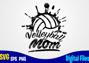 Volleyball Mom, volleyball svg, Sports, Volleyball Fan, volleyball Player, Funny Volleyball design svg eps, png files for cutting machines and print t shirt designs for sale t-shirt design png