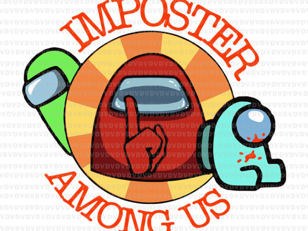 Imposter among us svg, Imposter among us, Imposter among us png, Imposter among us vector, eps, dxf, svg file