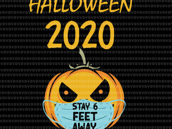 Halloween Pumpkin Face Mask Stay 6 Feet Fun Quarantine 2020 Halloween 2020 Stay 6 Feet Svg Halloween 2020 Pumpkin Svg Halloween 2020 Svg Halloween Svg Halloween Vector Eps Dxf Png Svg File Buy T Shirt Designs