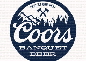 Coors Protect Our West Banquet beer svg, Coors Protect Our West Banquet beer vector, Coors Protect Our West Banquet beer png, eps, dxf, svg file