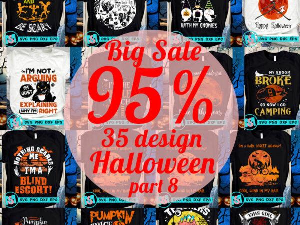Big Sale Halloween SVG, Halloween SVG, Jack Skellington SVG, Witches SVG, Gnomies SVG, Pumpkin SVG, Digital Download t shirt template