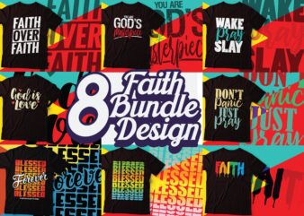 faith Christian Typography t-shirt | faith eight design bundle |blessed forever