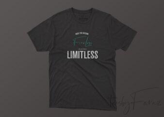 Limitless TShirt Design Ready To Print.