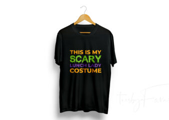 This is my scary lunch lady costume t-shirt design for sale