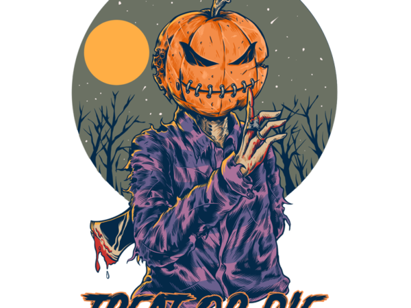 treat or die t shirt designs for sale
