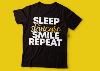 sleep skincare smile repeat t-shirt design | tshirt design