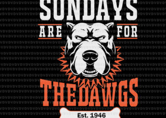 Sundays Are For The Dawgs Cleveland SVG, Sundays Are For The Dawgs Cleveland, Sundays Are For The Dawgs svg, Sundays Are For The Dawgs, funny quote svg, png, eps, dxf file