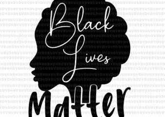 Black Lives Matter Afro Hair Woman SVG, Black Lives Matter, Black Lives Matter Woman svg, Black Lives Matter design, eps, dxf, png file