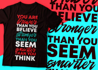 You are braver than you believe stronger than you seem smarter than you think | motivational tee design