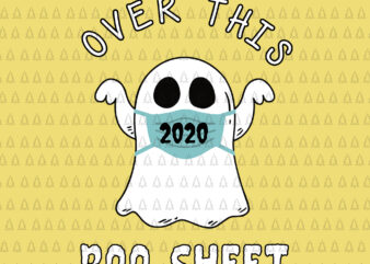 Over This 2020 Boo Sheet SVG, Over This 2020 Boo Sheet, Boo sheet svg, Boo sheet halloween svg, halloween svg, Over This 2020 Boo Sheet Funny Ghost Halloween Horror, boo sheet vector