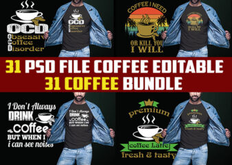 31 COFFEE tshirt designs bundles jpg png Transparent and PSD File editable text layers