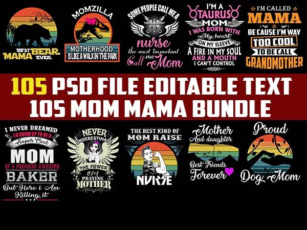 105 MOM tshirt designs for mama lover png Transparent psd FILE editable text and layers bundles
