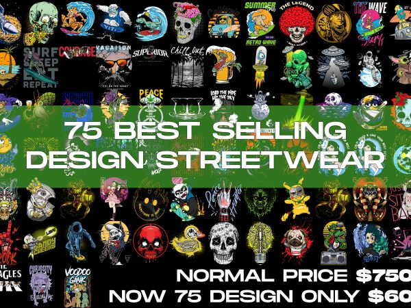 75 BEST STREETWEAR DESIGNS BUNDLES
