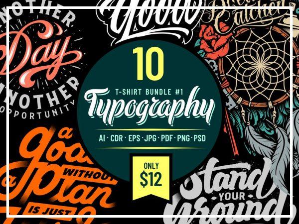 TYPOGRAPHY T-SHIRT DESIGNS BUNDLE PART 6