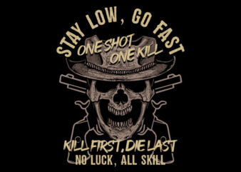 Stay Low Go Fast