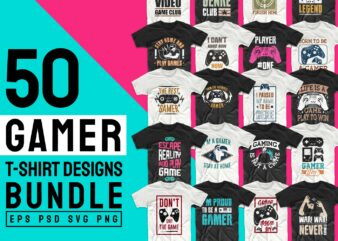 Gaming Gamer T-shirt Design Vector Bundle Sublimation, Gaming T-shirt Designs Bundle SVG PNG PSD, T shirt Design Bundle for Commercial Use