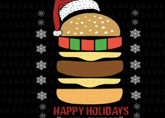 Happy Holidays with Cheese Christmas, Happy Holidays with Cheese SVG, Happy Holidays with Cheese Christmas cheeseburger, christmas svg, christmas vector, eps, dxf, png, svg file
