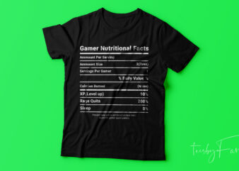 Gamer Nutrition facts | Cool Tshirt design for sale