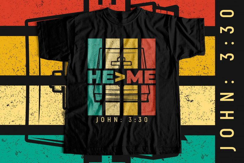 Jesus is Greater – He is Greater than me – Jesus T-Shirt design – Christianity T-Shirt design for sale