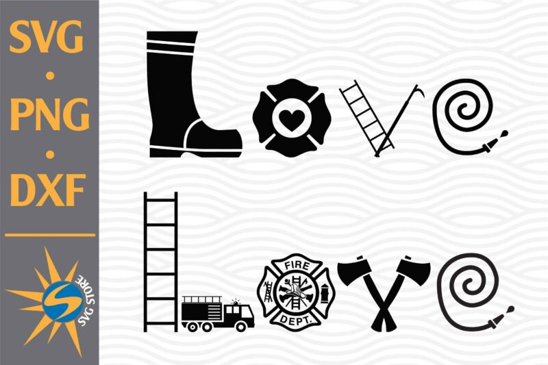 Download Love Firefighter SVG, PNG, DXF Digital Files Include - Buy ...