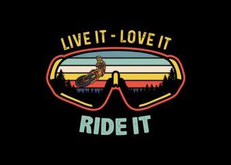 LIVE IT LOVE IT RIDE IT