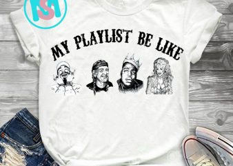 My Playlist Be Like PNG, Music PNG, Quote PNG, Digital Download