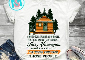 Norwegian Some People Want A Big House Fast Car And Lots Of Money PNG, Quote PNG, Digital Download