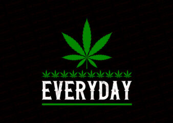 Everyday weed T-Shirt Design