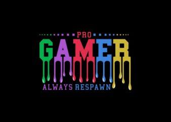 "Pro Gamer ""Always Respawn"", Gamer t shirt, Gaming t shirt design illustration sale"