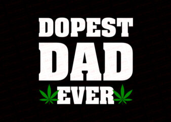 Dopest dad ever T-Shirt Design