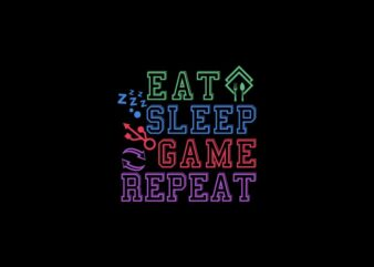 Eat Sleep Game Repeat, Game Slogan Typography Vector Illustration, Gaming design for t-shirts, hoodies, etc