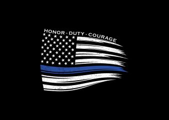 Blue Line American Flag, Thin Blue Line Police Officer Flag, with text Honor, Duty, Courage t shirt design sale