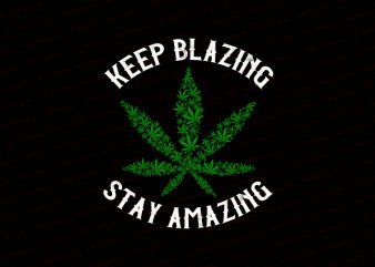 Keep blazing stay amazing T-Shirt Design