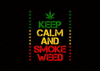 Keep calm and smoke weed T-Shirt Design