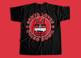 Santa Loves Going Down T-Shirt design for sale – Funny T-Shirt design