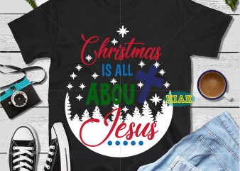 Christmas is all about jesus t shirt template vector, Christmas is all about jesus Svg, Jesus vector, Funny Santa Svg, Christmas Svg, Funny Christmas 2020 vector, Christmas quote vector, Christmas is all about jesus vector