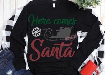 Here comes santa Svg, Here comes santa t shirt template vector, Merry Christmas, Christmas, Christmas 2020 Svg, Funny Christmas 2020, Merry Christmas vector, Santa vector, Noel scene Svg, Noel vector