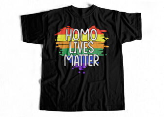 HOMO lives Matter – T-Shirt design for sale