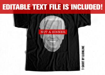 Joe Biden – Not a sinner – T shirt design for sale
