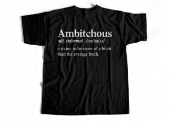 Ambitchous definition t-shirt design