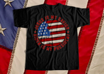 Jesus is my Savior – Biden is my President – American T-Shirt design for sale