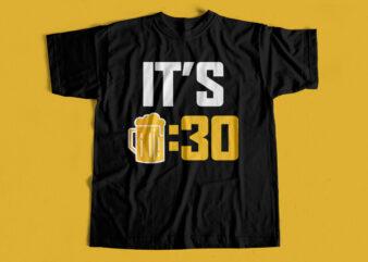 Its beer 30 – Beer T-Shirt design for sale