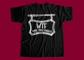 Wine Time Finally – T-Shirt Design For Sale