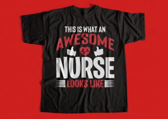 This is what an awesome nurse looks like T-Shirt design for sale