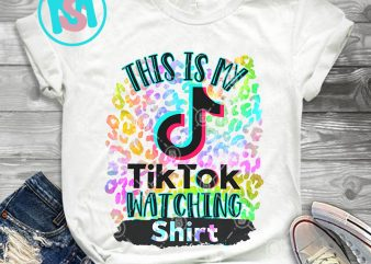 This is My TikTok Watching Shirt PNG, Tiktok PNG, Quote PNG, Digital Download