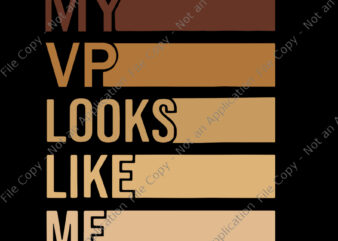 My vp looks like me svg, My vp looks like me, My vp looks like me png, My vp looks like me design tshirt, vice president SVG, vice president, funny quote, eps, dxf, png, cut file