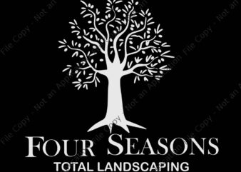 Four Seasons Total Landscaping, Four Seasons Total Landscaping SVG, Four Seasons Total Landscaping png, Four Seasons Total Landscaping Funny quote, funny quote eps, png, dxf, ai file