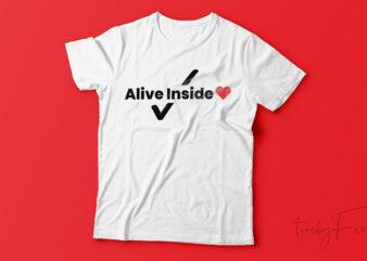 Alive inside | New Design for sale